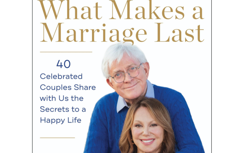 Phil Donahue and Marlo Thomas have compiled the stories of dozens of other couples for 'What Makes a Marriage Last'