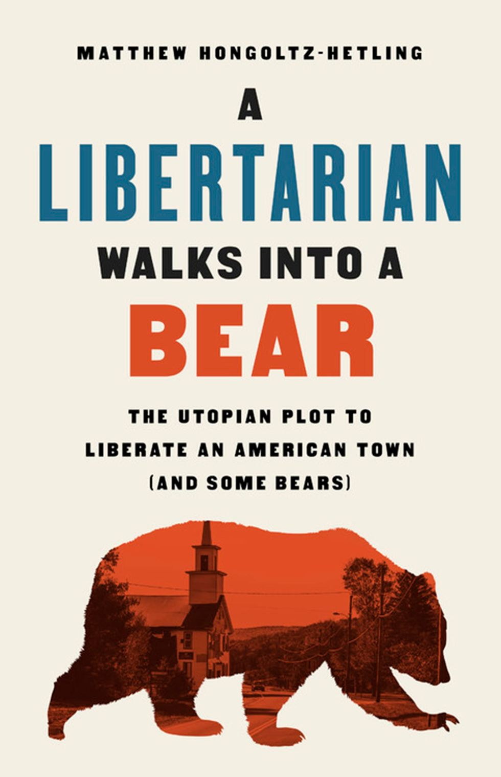 'A Libertarian Walks Into a Bear' reads like a Coen brothers movie – but it's true